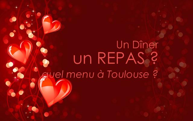 Dîner Repas Menu Saint Valentin Toulouse