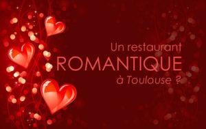 Quel restaurant romantique à Toulouse pour la soirée de la saint valentin